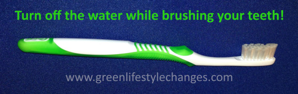 toothbrush with text saying turn off the water while brushing your teeth!